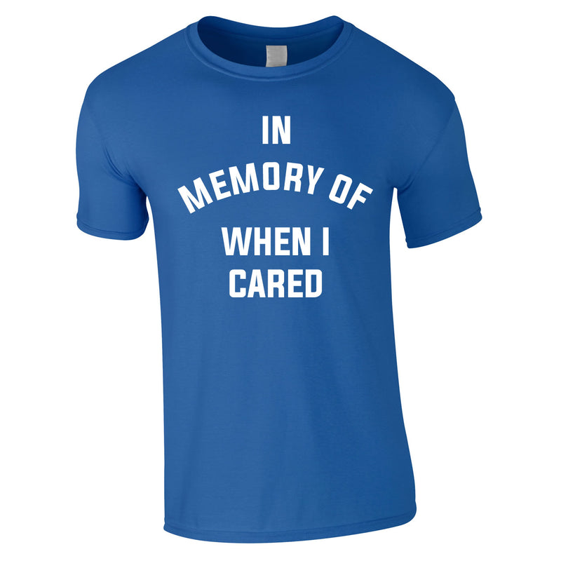 In Memory Of When I Cared Men's Tee In Royal