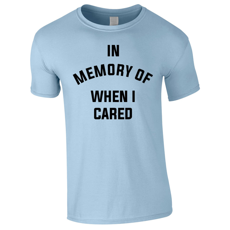In Memory Of When I Cared Men's Tee In Sky