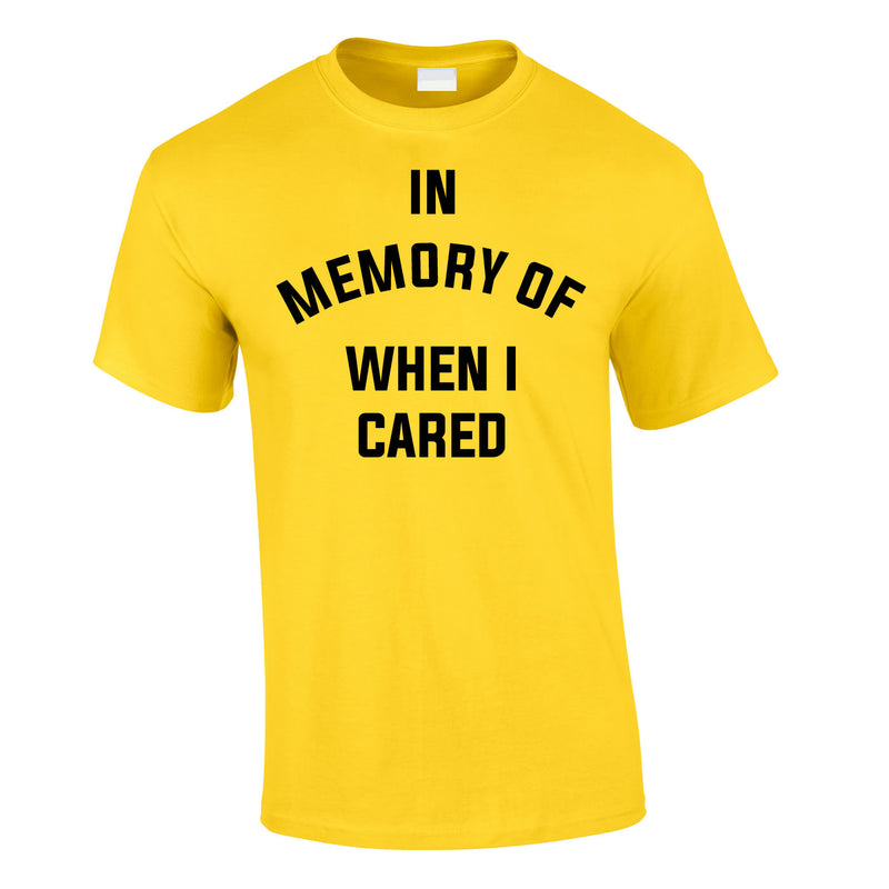 In Memory Of When I Cared Men's Tee In Yellow