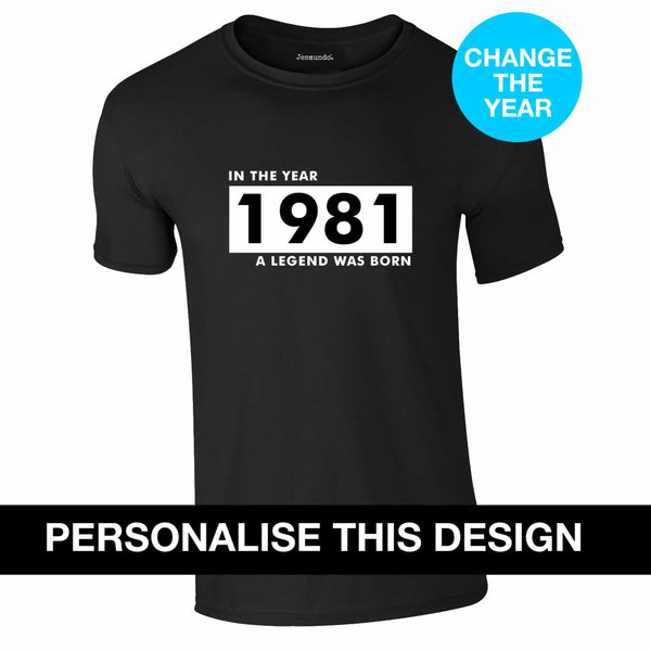 In The Year A Legend Was Born Personalised T-Shirt