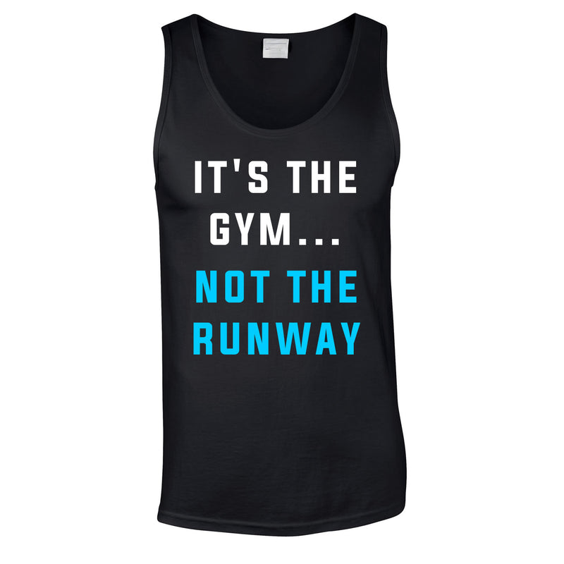It's The Gym Not The Runway Vest In Black