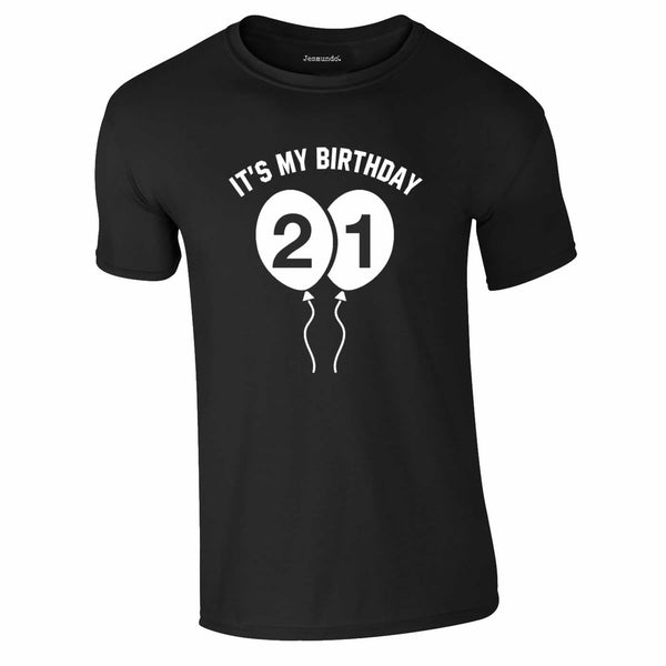 It's My Birthday 21st Birthday T-shirt with balloons graphic