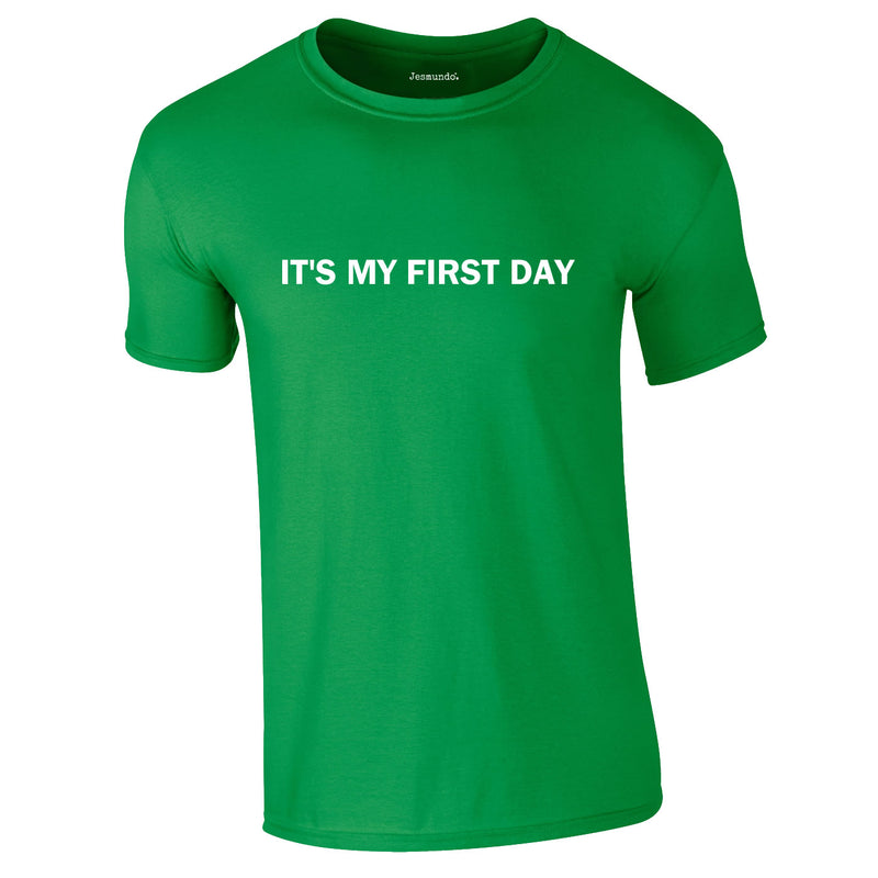 It's My First Day Tee In Green
