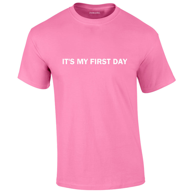 It's My First Day Tee In Pink
