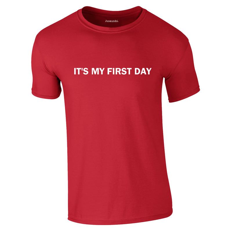 It's My First Day Tee In Red