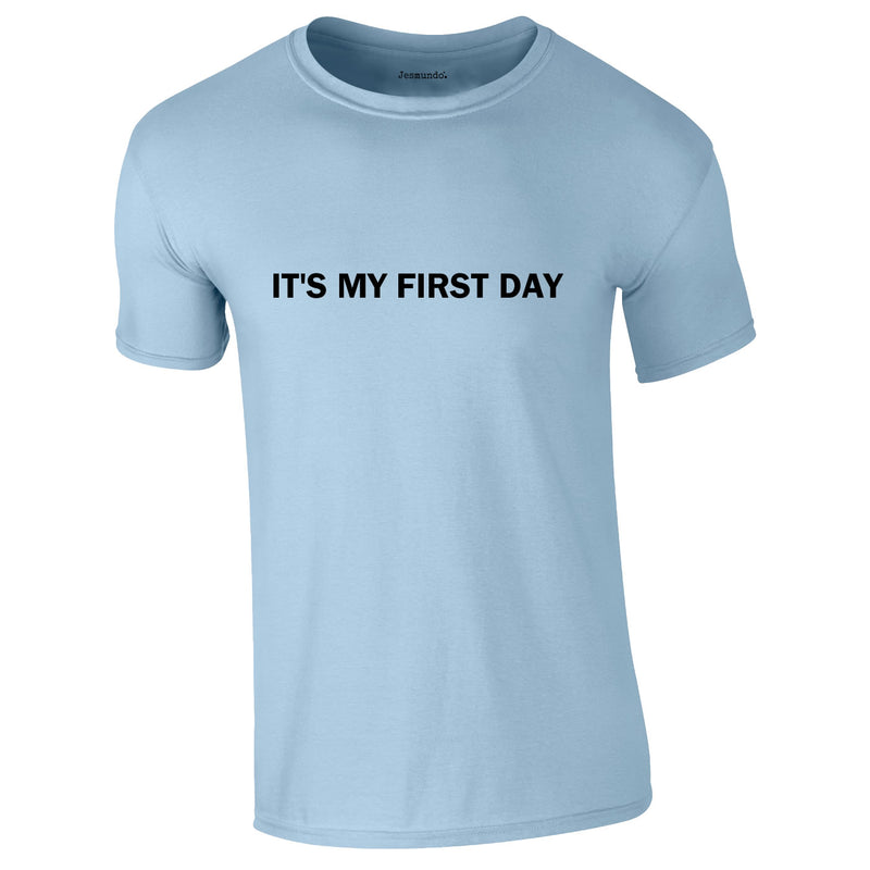 It's My First Day Tee In Sky