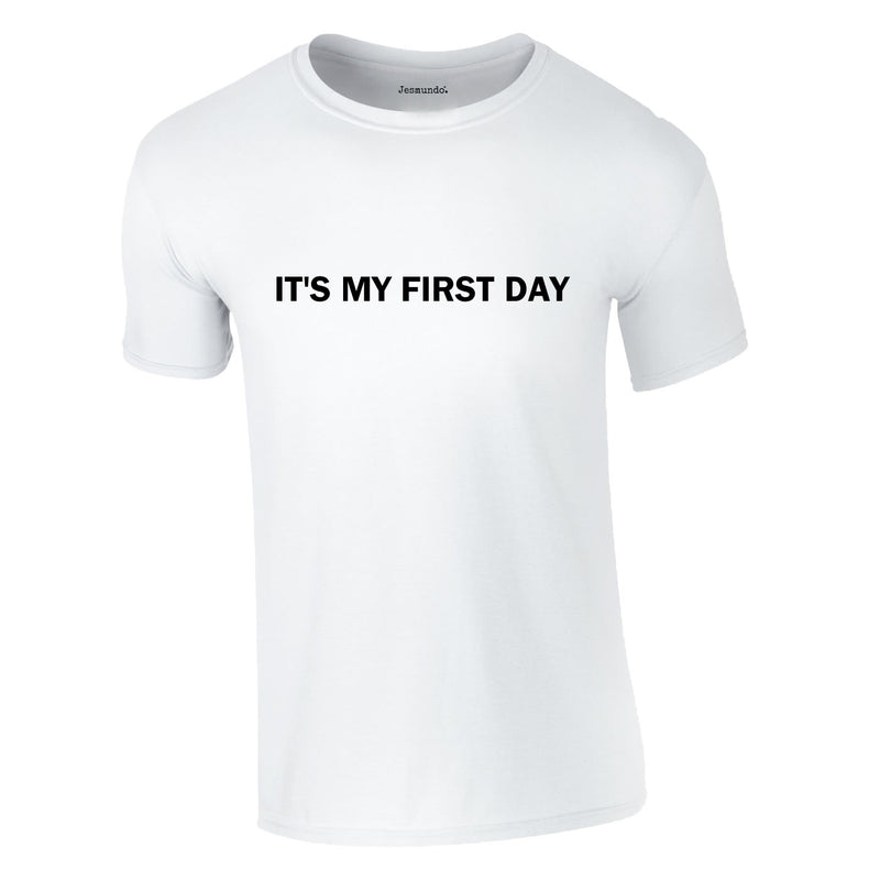 It's My First Day Tee In White