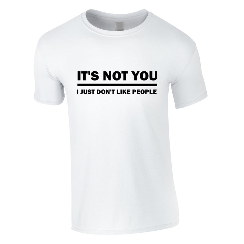 It's Not You I Just Don't Like People Men's Tee In White