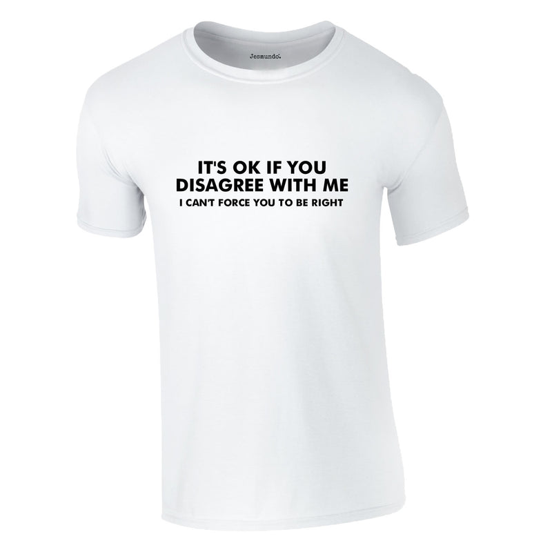 It's OK If You Disagree Tee In White