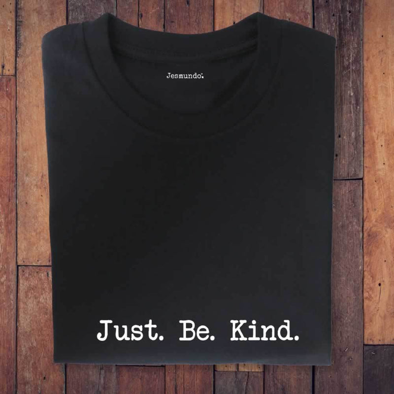 Just Be Kind T Shirt