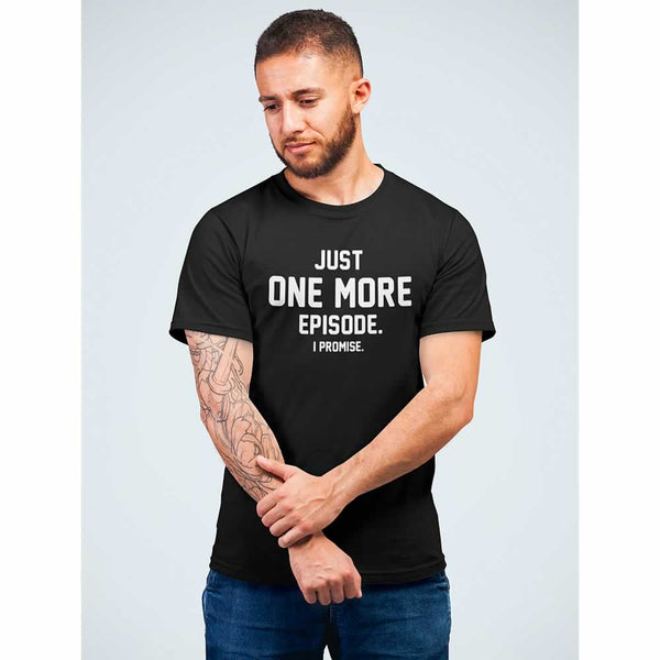 Just One More Episode Tee