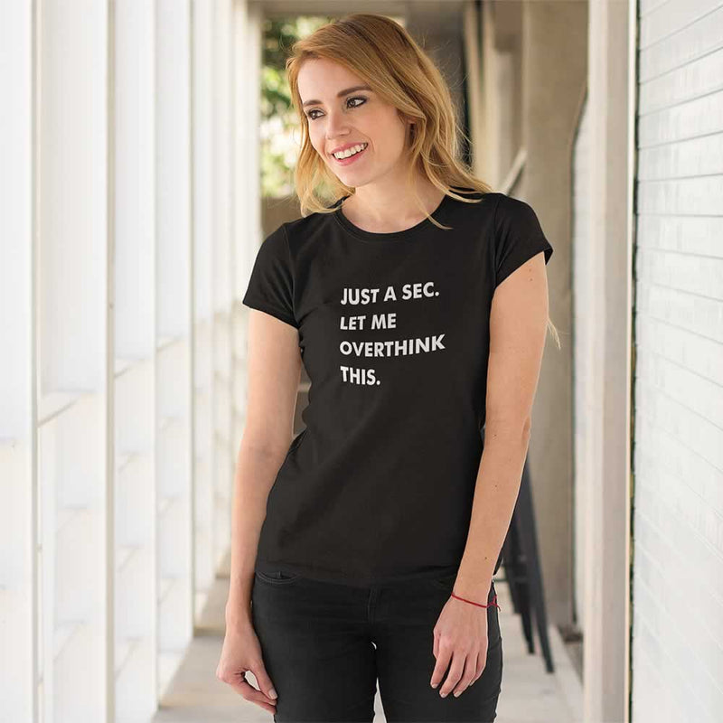Let Me Overthink This Women's T-Shirt