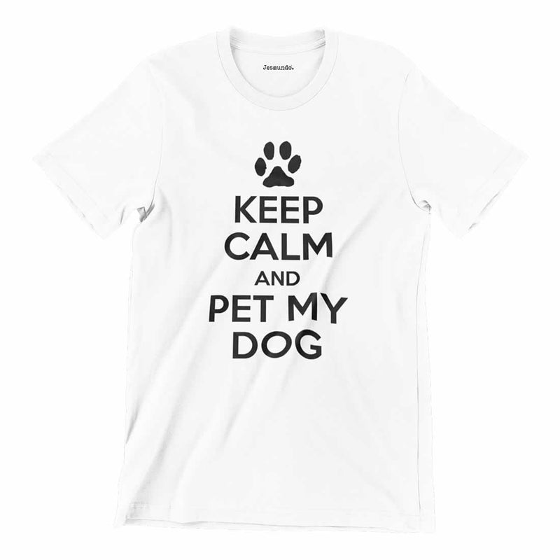 Keep Calm And Pet My Dog Tee