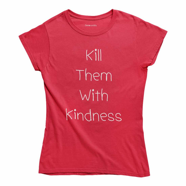 Kill Them With Kindness Top
