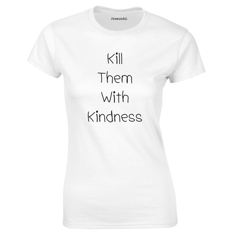 Kill Them With Kindness Top In White