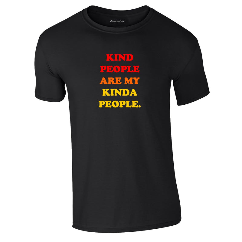 Kind People Are My Kinda People Edition Tee In Black