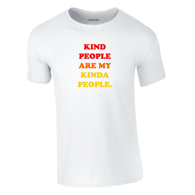 Kind People Are My Kinda People Edition Tee In White