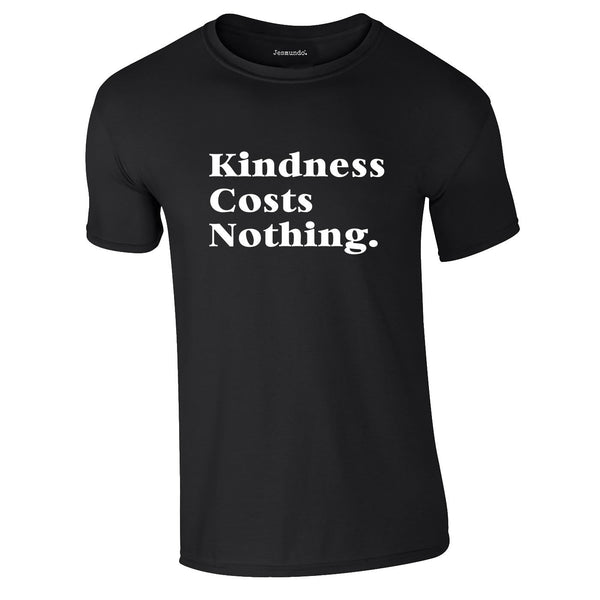 Kindness Costs Nothing Tee In Black