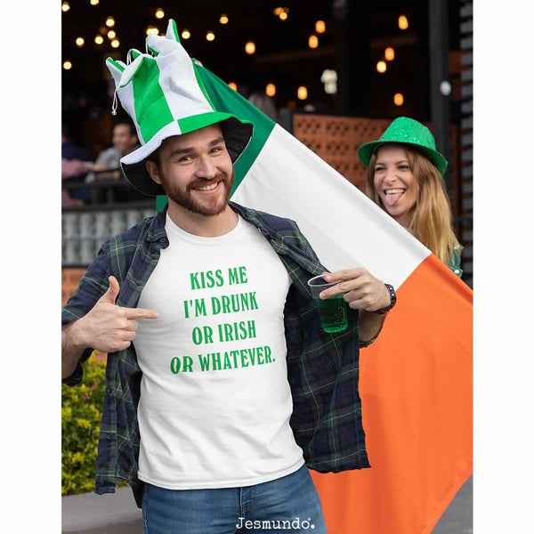 Kiss Me I'm Drunk Or Irish Or Whatever T Shirt