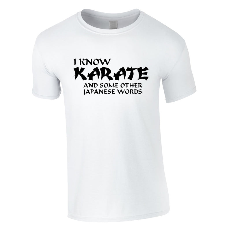 I Know Karate And Some Other Japanese Words Tee In White