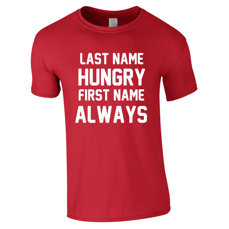 Last Name Hungry First Name Always Tee In Red