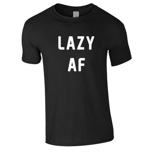 Lazy AF Tee In Black