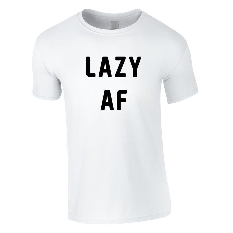 Lazy AF Tee In White