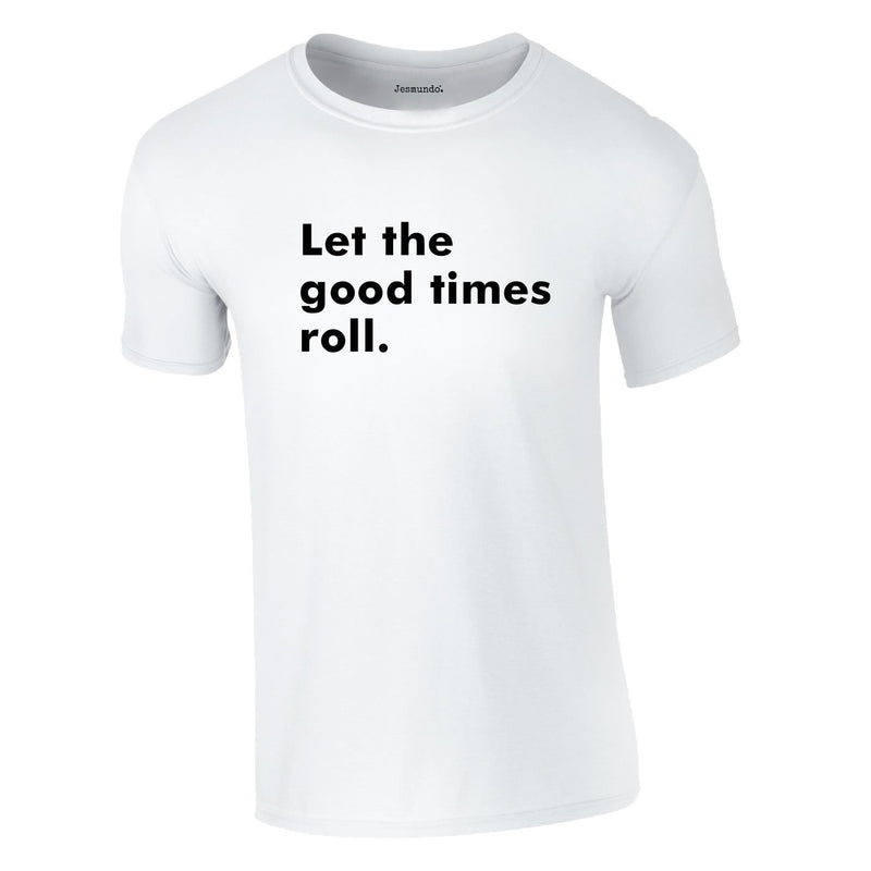 Let The Good Times Roll Tee In White