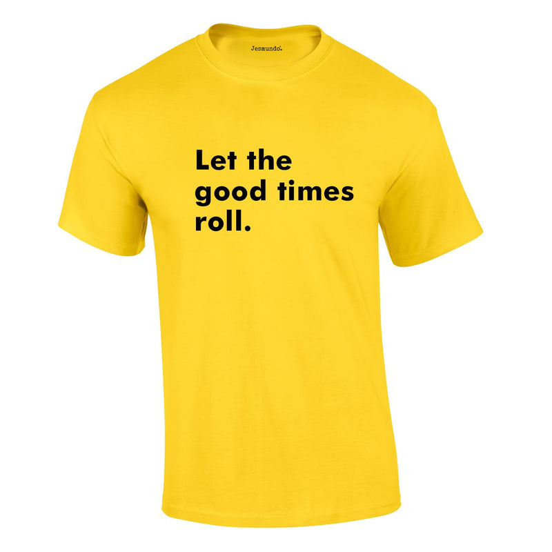 Let The Good Times Roll Tee In Yellow