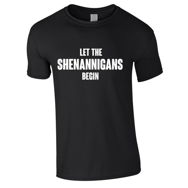 Let The Shenannigans Begin Tee In Black