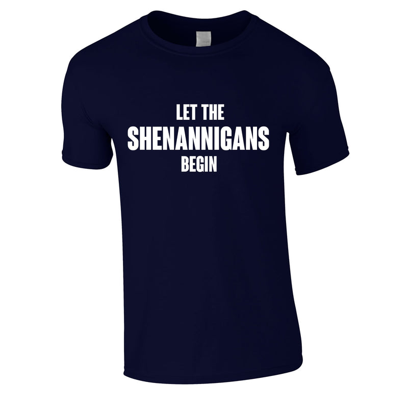 Let The Shenannigans Begin Tee In Navy