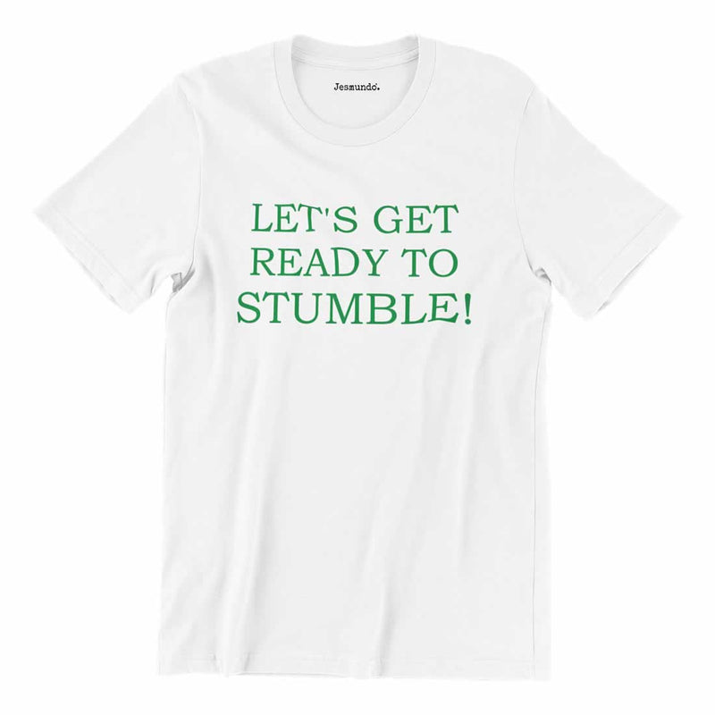 Let's Get Ready To Stumble Paddy's Day T-Shirt