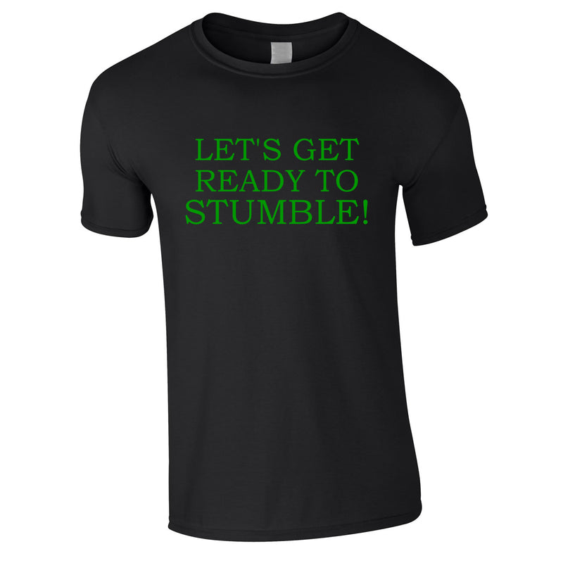 Let's Get Ready To Stumble Tee In Black