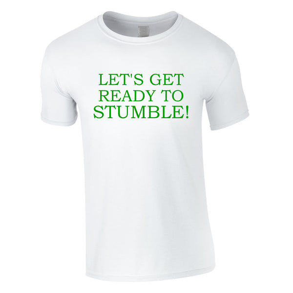 Let's Get Ready To Stumble Tee In White