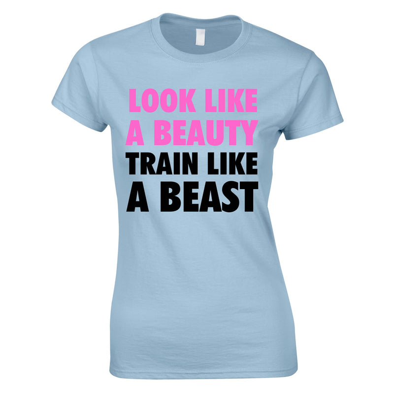 Look Like A Beauty Train Like A Beast Women's Top In Sky