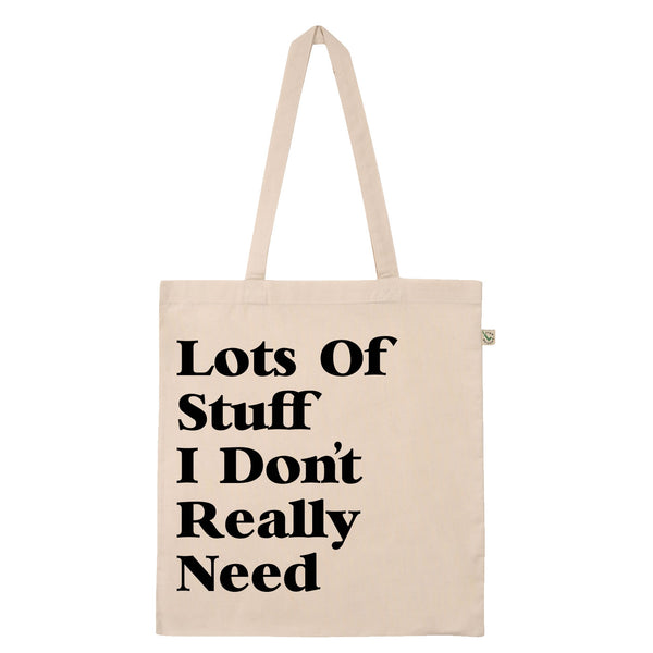 Lots Of Stuff I Don't Really Need Tote Bag