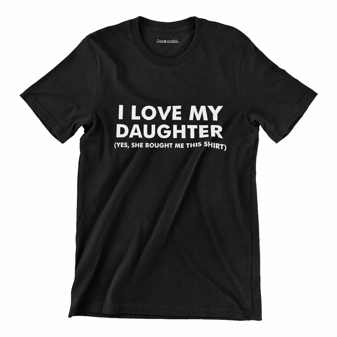 I Love My Daughter Dad T-Shirt