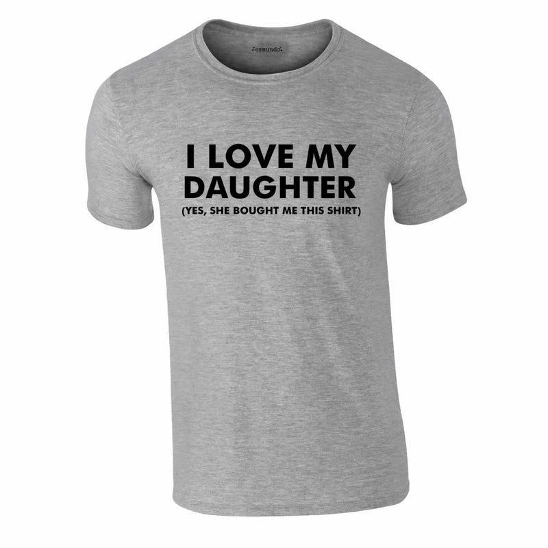 I Love My Daughter Tee In Grey