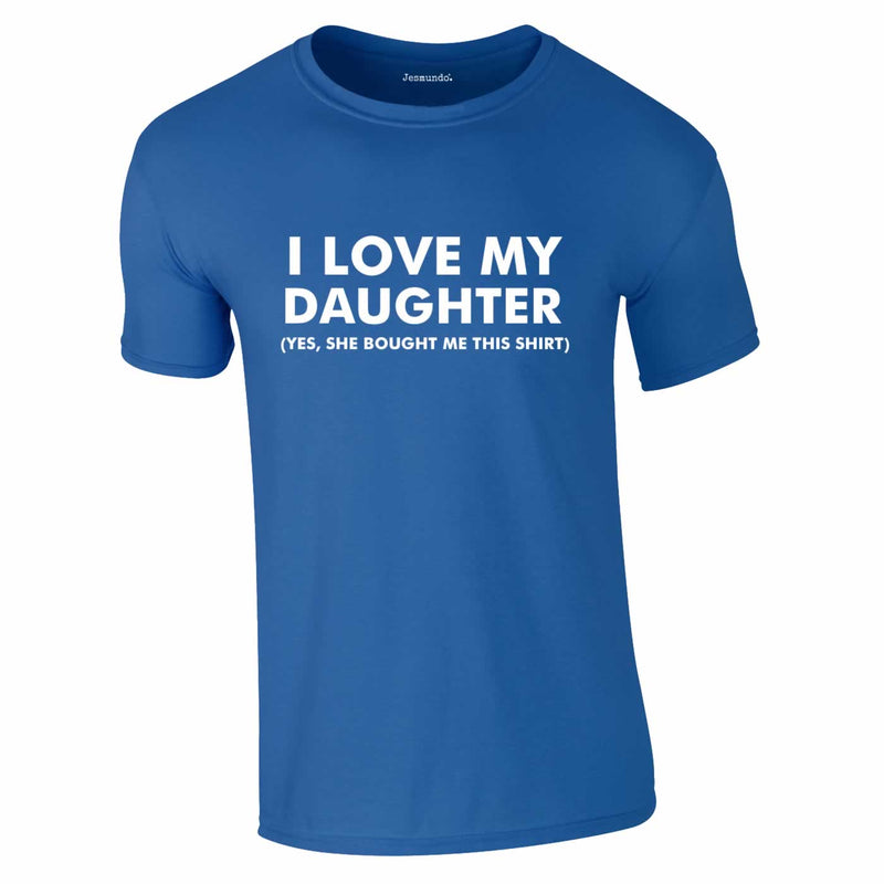 I Love My Daughter Tee In Royal
