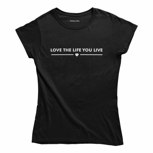 Love The Life You Live Women's Top