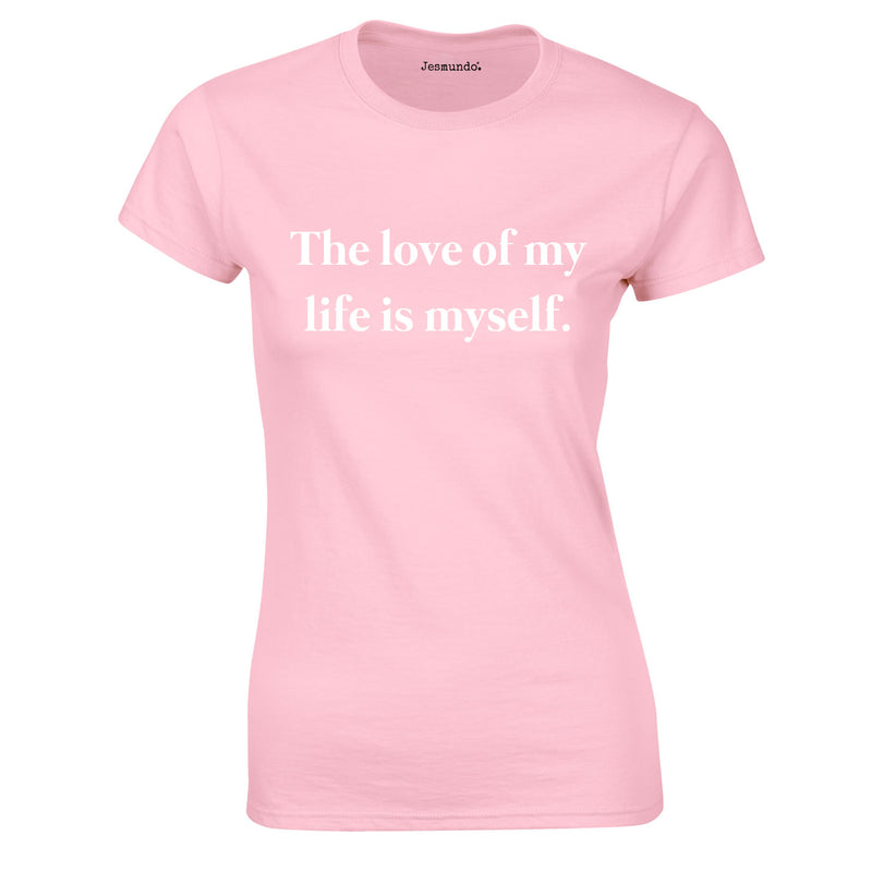 The Love Of My Life Is Myself Ladies Top In Pink