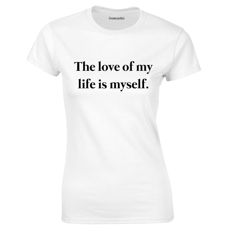 The Love Of My Life Is Myself Ladies Top In White