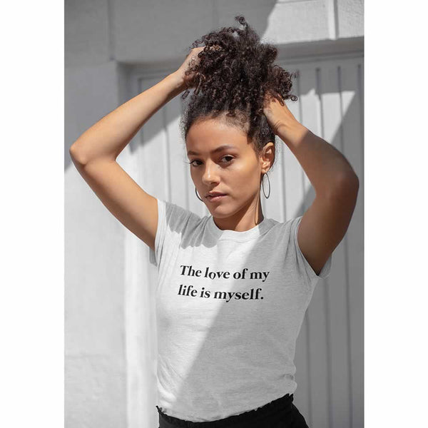 The Love Of My Life T Shirt