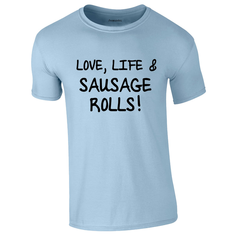 Love Life And Sausage Rolls Tee In Sky