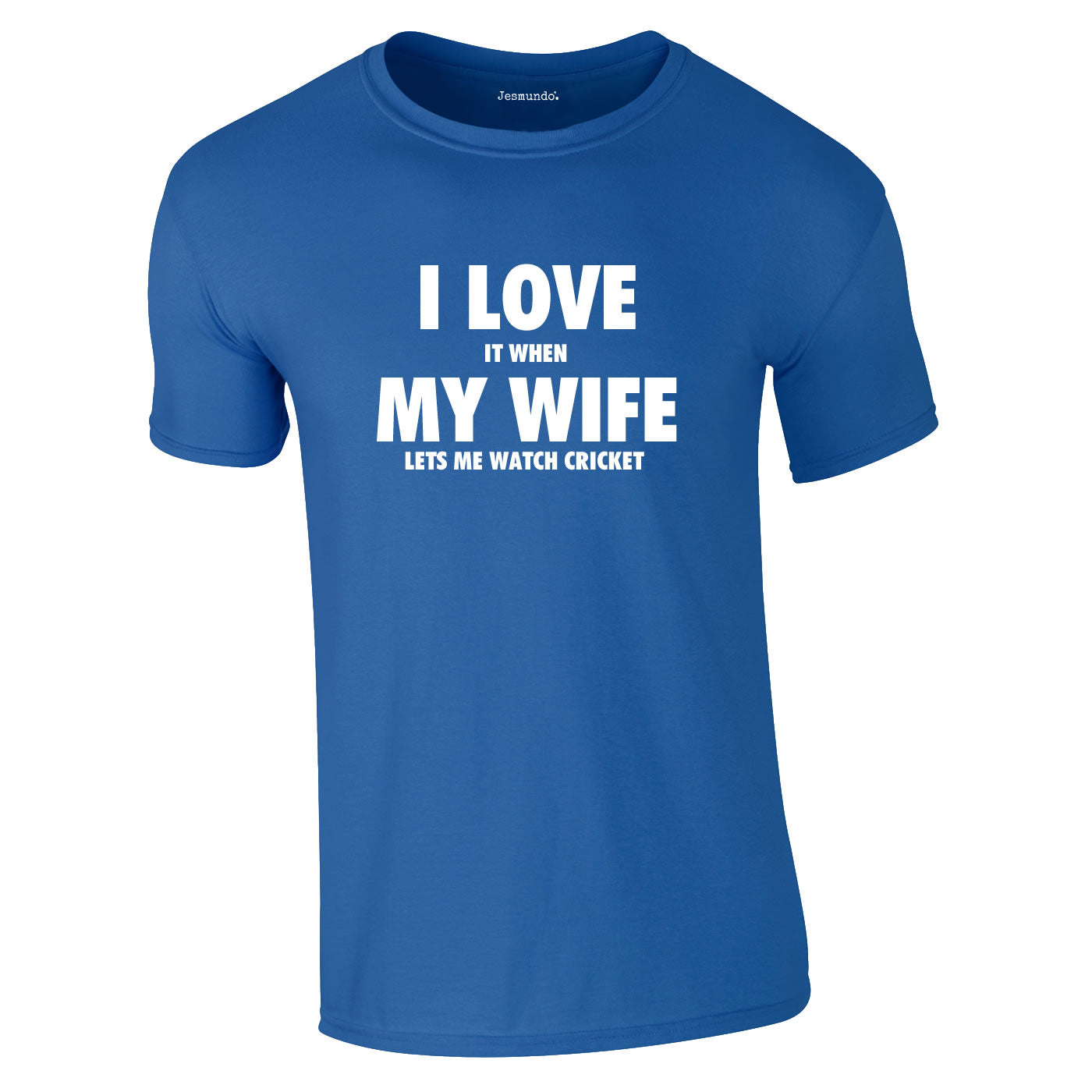 I Love It When My Wife Let's Me Watch Cricket T Shirt