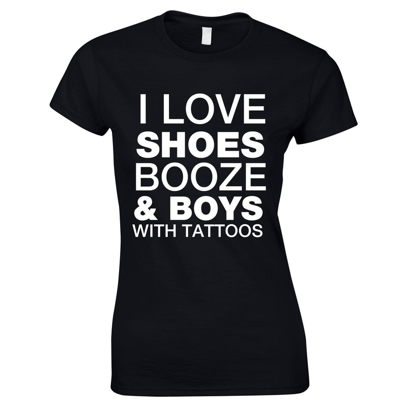 I Love Shoes Booze And Guys With Tattoos Top In Black
