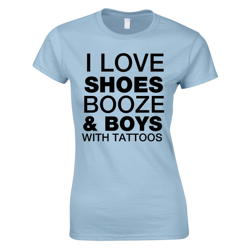 I Love Shoes Booze And Guys With Tattoos Top In Sky
