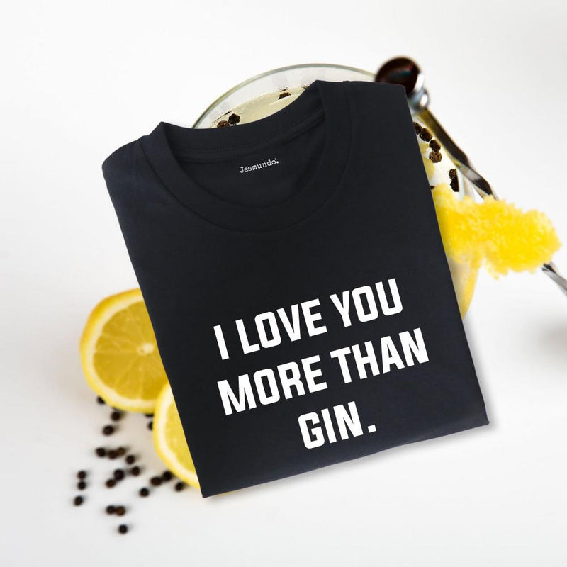 I Love You More Than Gin Top