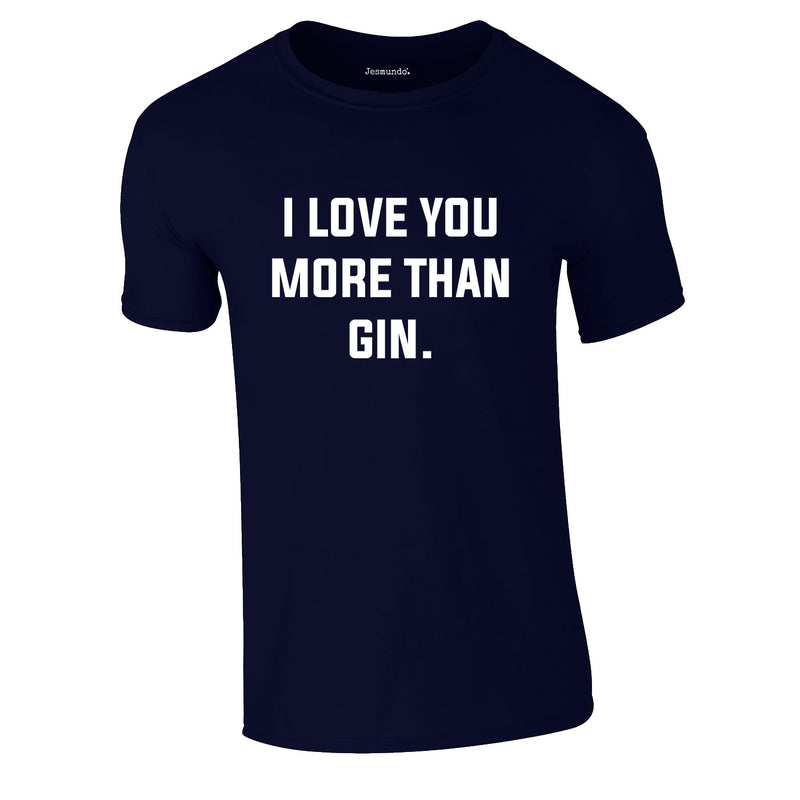 I Love You More Than Gin Tee In Navy