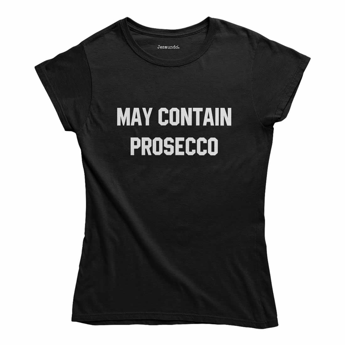 May Contain Prosecco T-Shirt